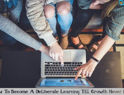 How To Become A Deliberate Learning Till Growth Never End